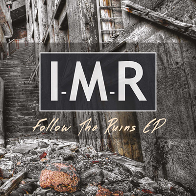 I-M-R: Follow The Ruins EP